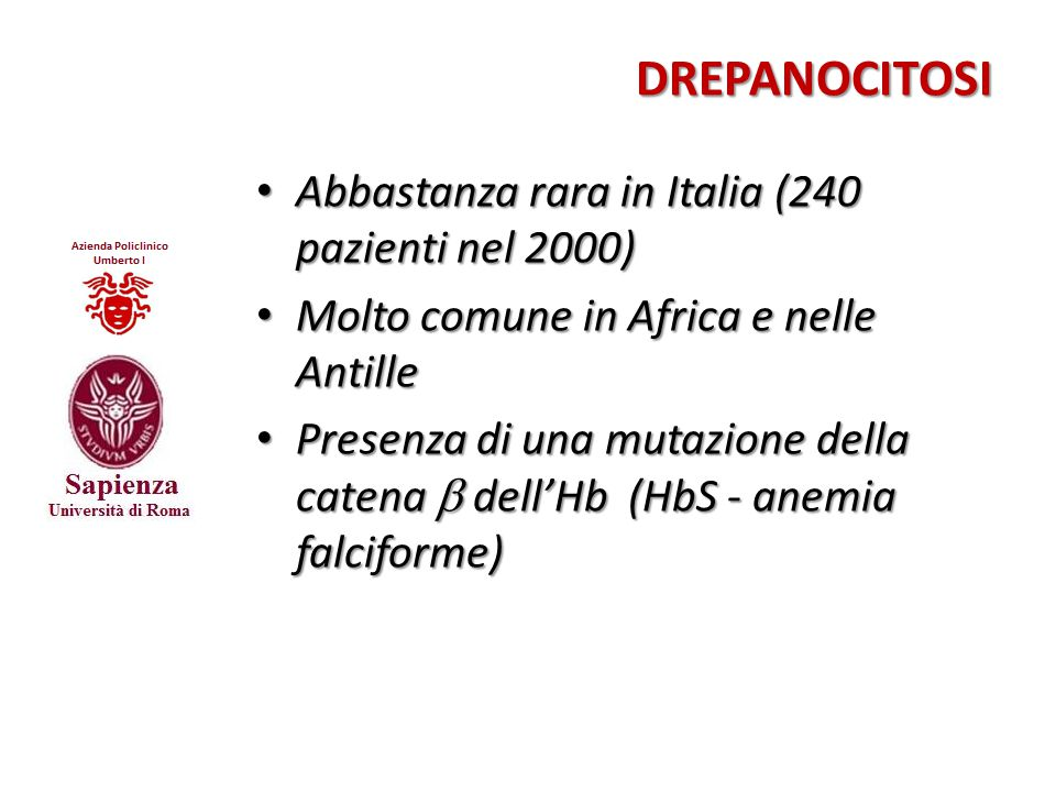 Abbastanza rara in Italia (240 pazienti nel 2000)
