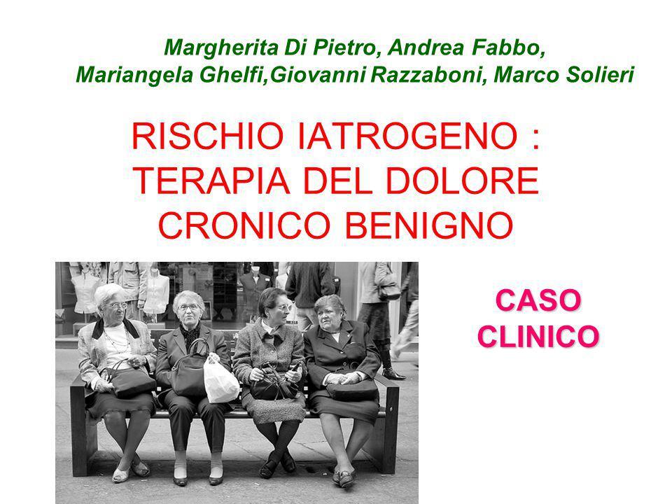 RISCHIO IATROGENO : TERAPIA DEL DOLORE CRONICO BENIGNO