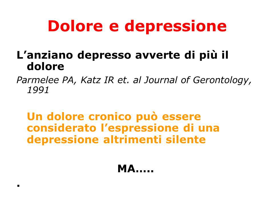 Dolore e depressione L'anziano depresso avverte di più il dolore