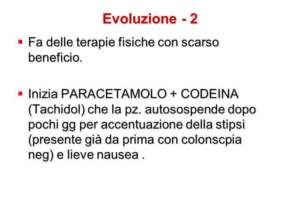 Evoluzione - 2 Fa delle terapie fisiche con scarso beneficio.