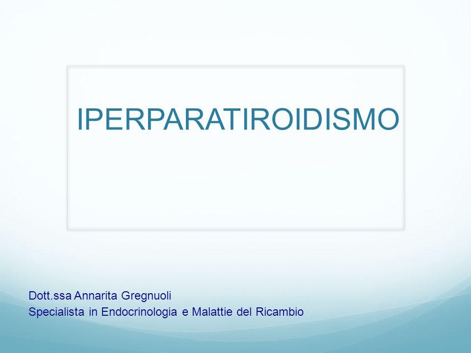 IPERPARATIROIDISMO Dott.ssa Annarita Gregnuoli