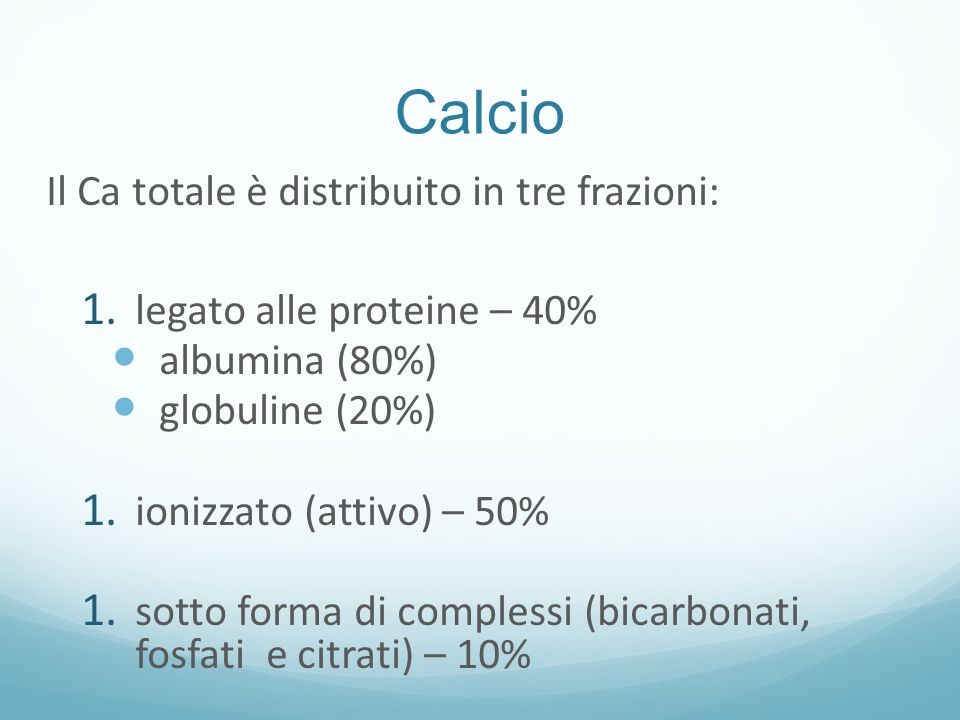 Calcio Il Ca totale è distribuito in tre frazioni: