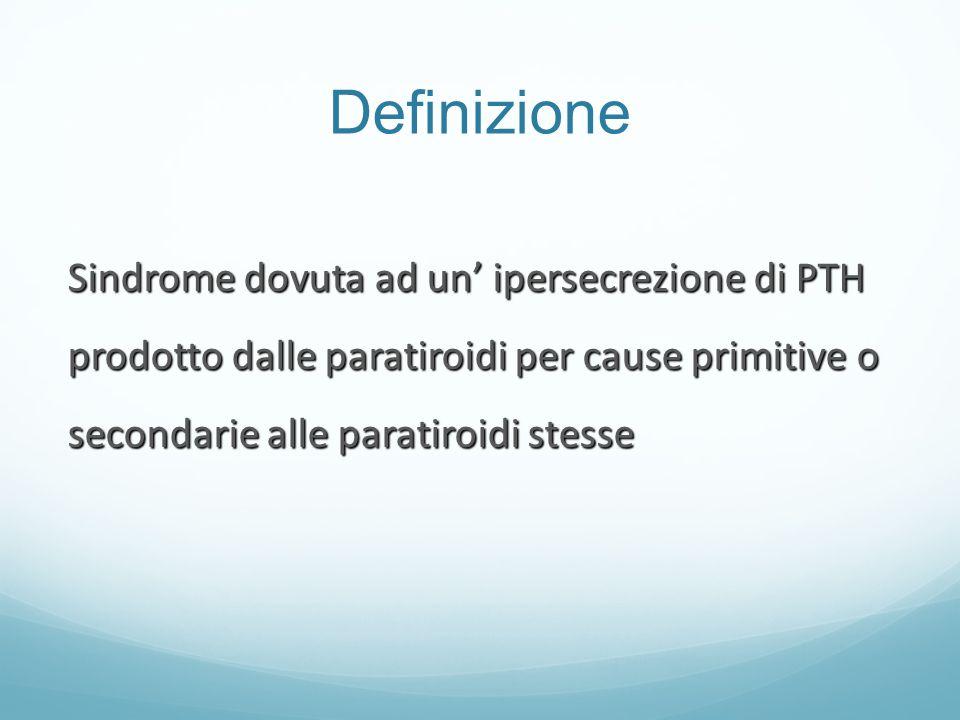 Definizione Sindrome dovuta ad un' ipersecrezione di PTH