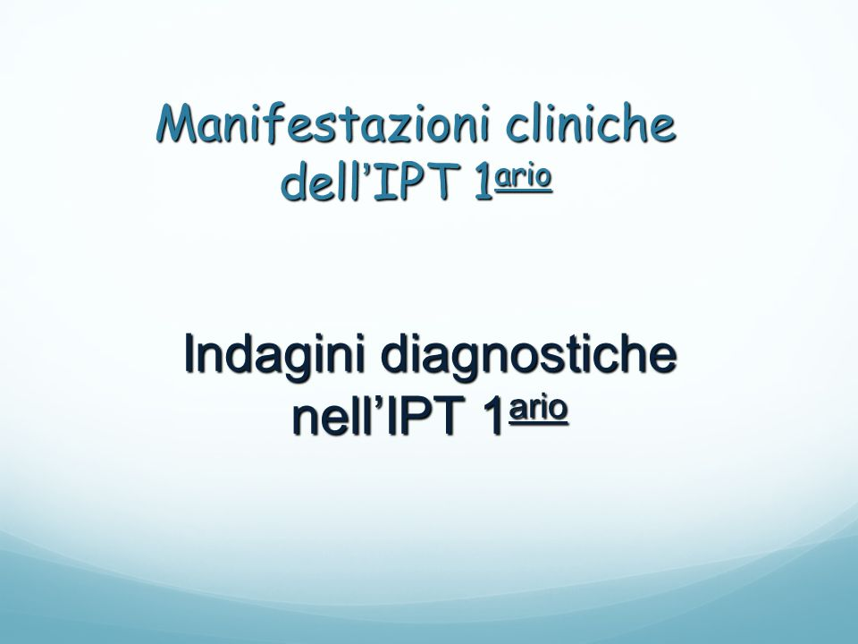 Manifestazioni cliniche dell'IPT 1ario
