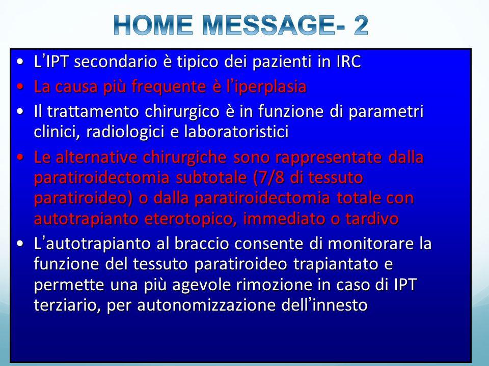 HOME MESSAGE- 2 L'IPT secondario è tipico dei pazienti in IRC