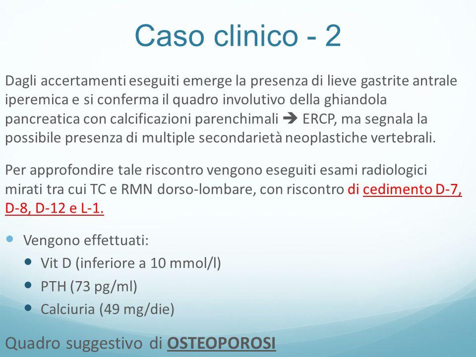 Caso clinico - 2 Quadro suggestivo di OSTEOPOROSI
