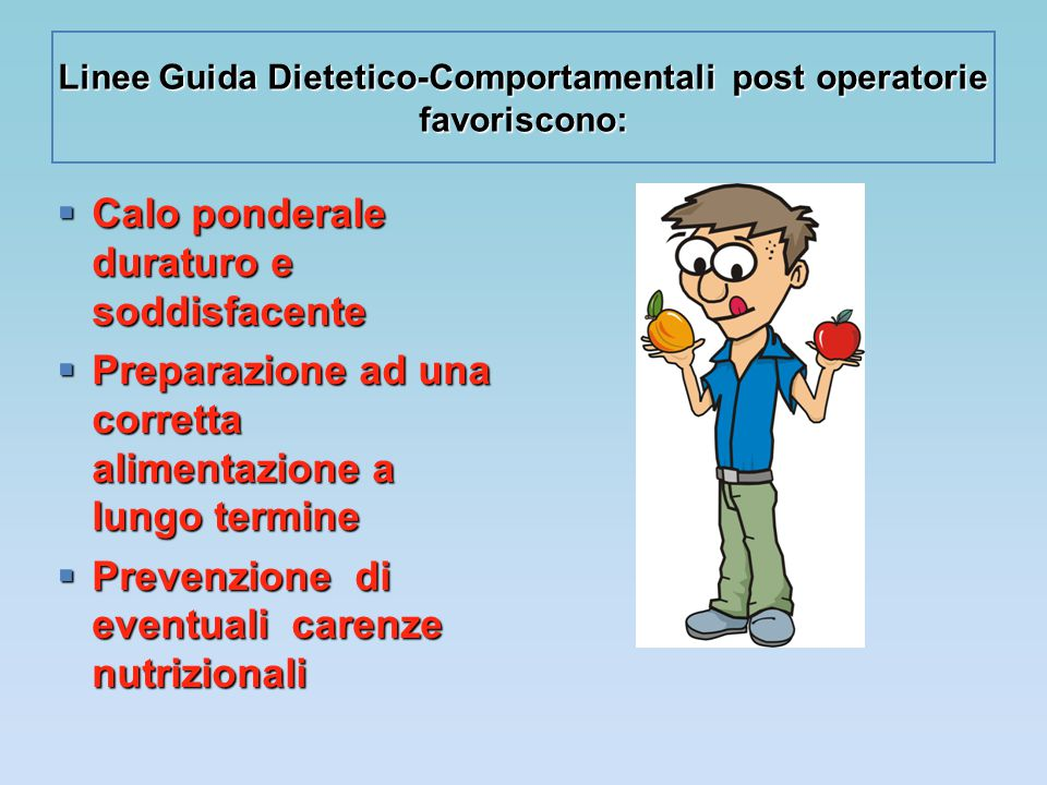Linee Guida Dietetico-Comportamentali post operatorie favoriscono: