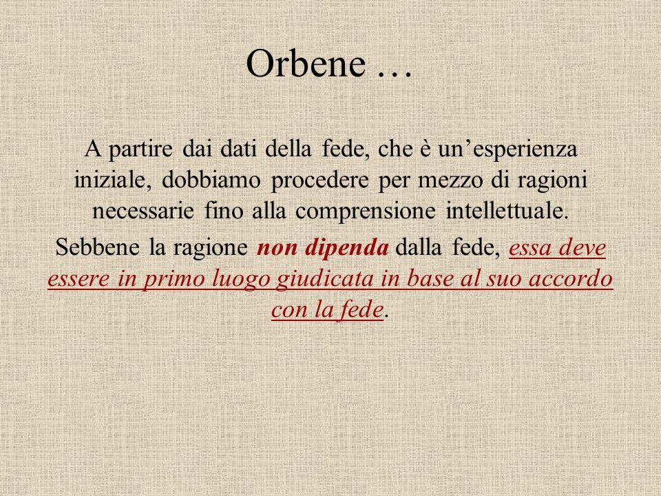 Orbene …