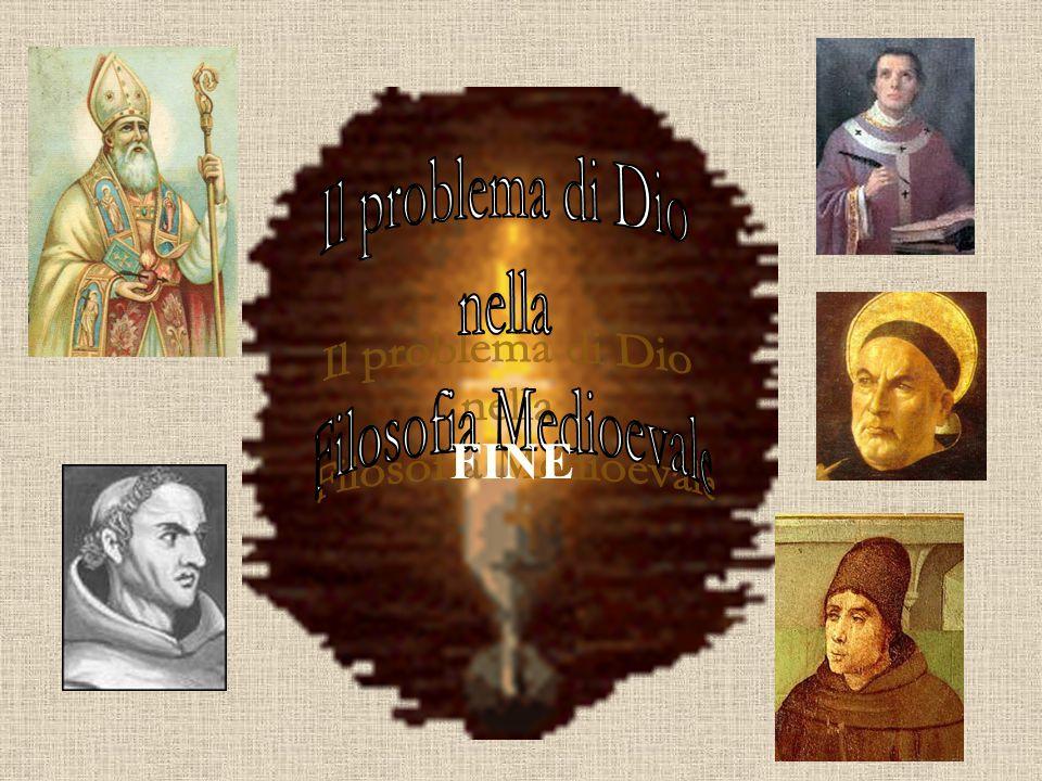 Il problema di Dio nella Filosofia Medioevale FINE