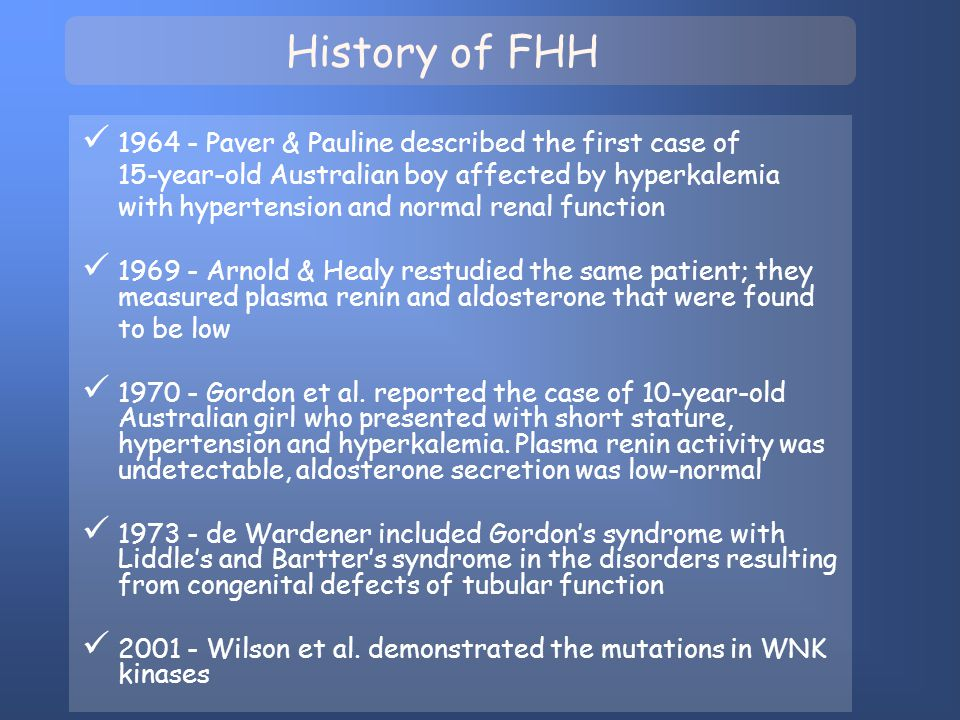 History of FHH 1964 - Paver & Pauline described the first case of