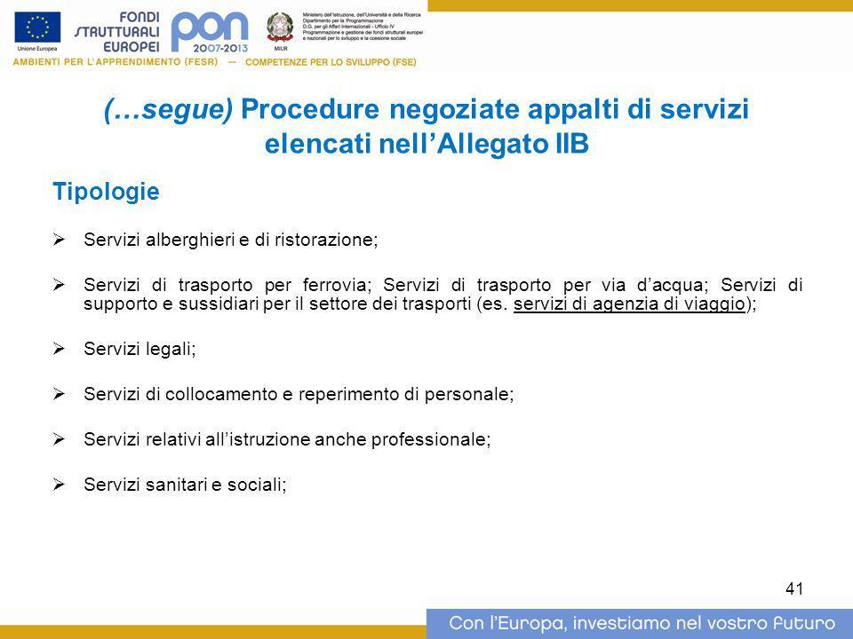 (…segue) Procedure negoziate appalti di servizi elencati nell'Allegato IIB