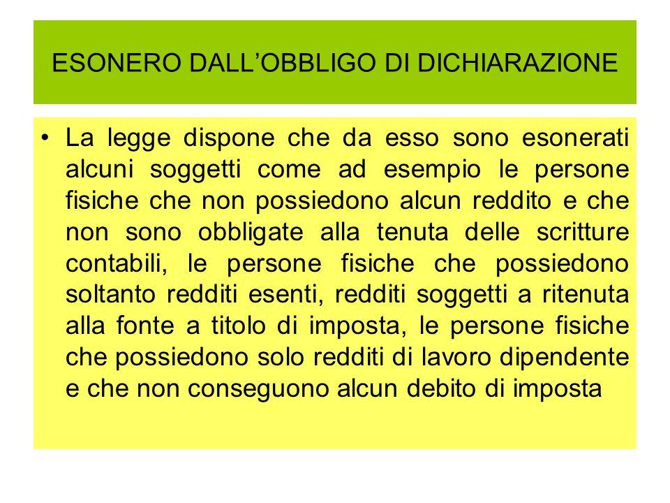 ESONERO DALL'OBBLIGO DI DICHIARAZIONE