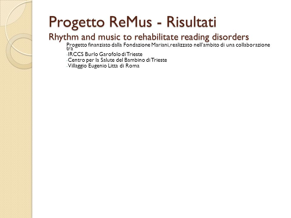 Progetto ReMus - Risultati Rhythm and music to rehabilitate reading disorders