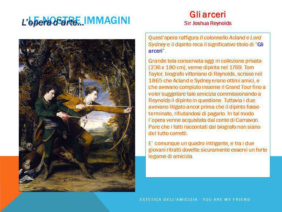 Le nostre immagini Gli arceri L'opera d'arte… Sir Joshua Reynolds