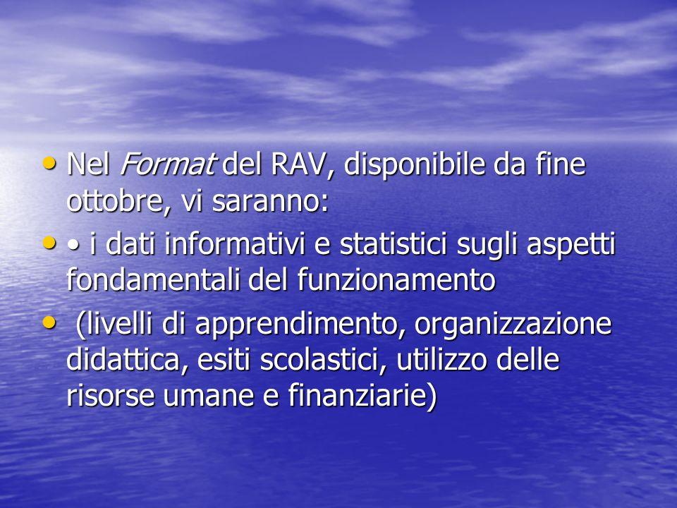 Nel Format del RAV, disponibile da fine ottobre, vi saranno: