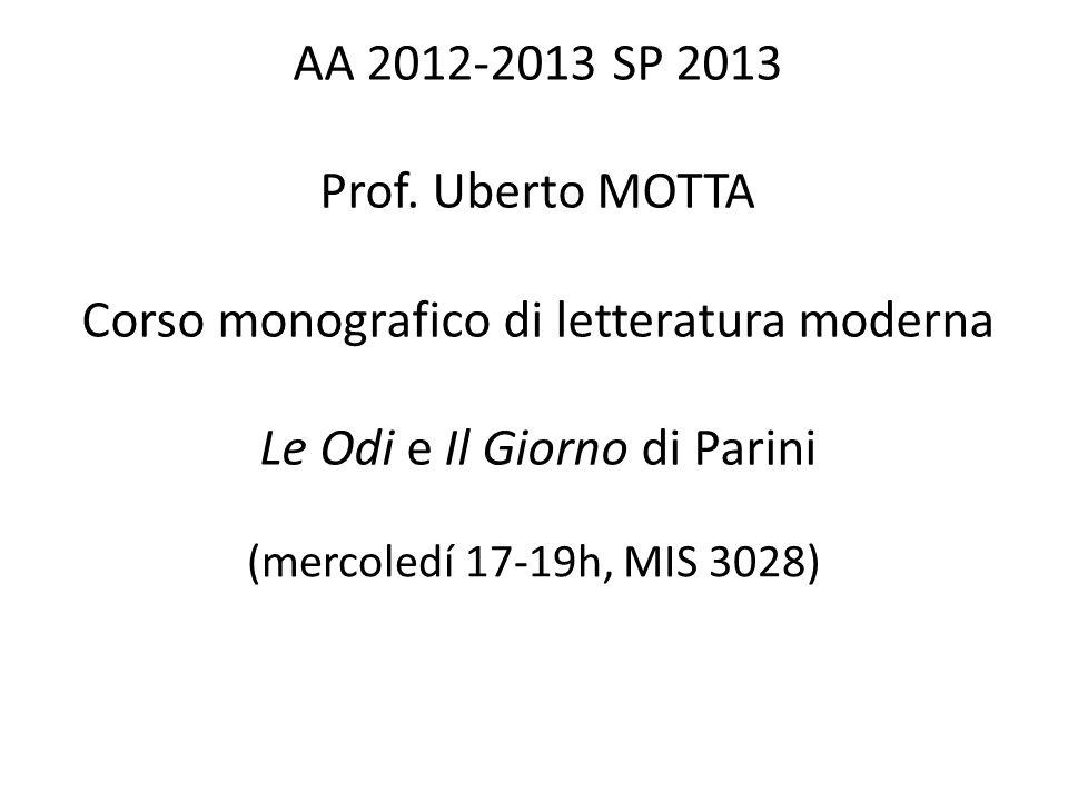 AA 2012-2013 SP 2013 Prof. Uberto MOTTA Corso monografico di letteratura moderna Le Odi e Il Giorno di Parini
