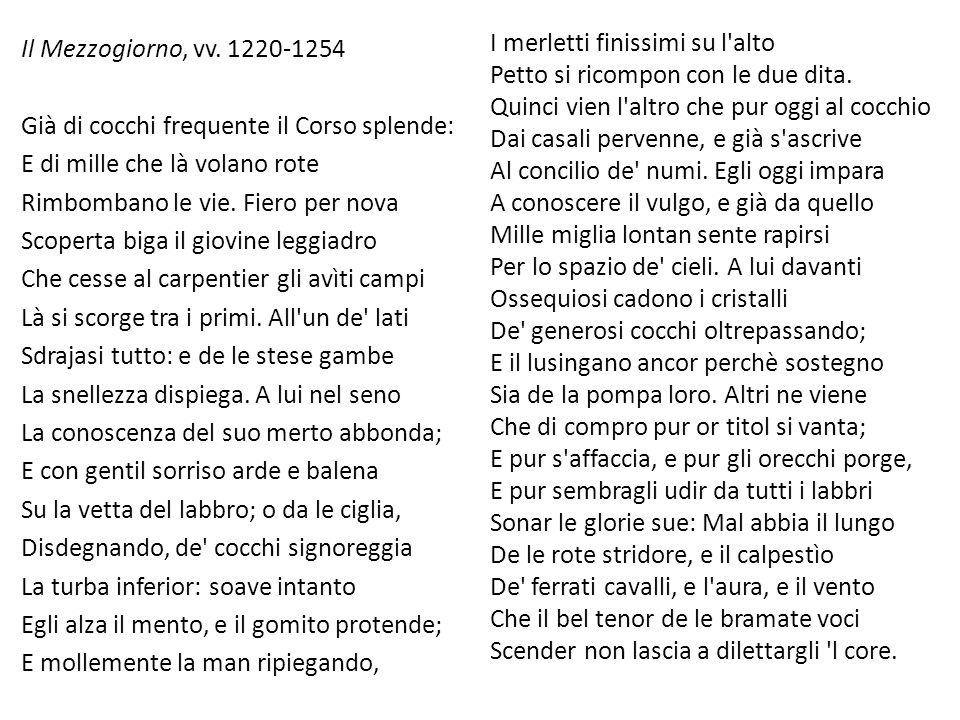 Il Mezzogiorno, vv. 1220-1254 Già di cocchi frequente il Corso splende: E di mille che là volano rote.