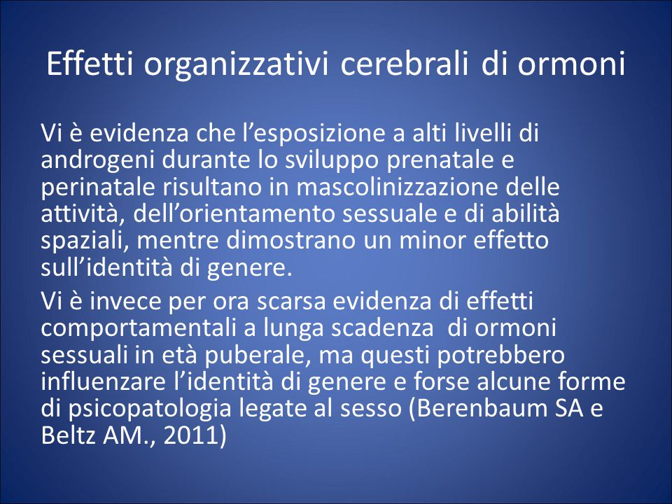 Effetti organizzativi cerebrali di ormoni