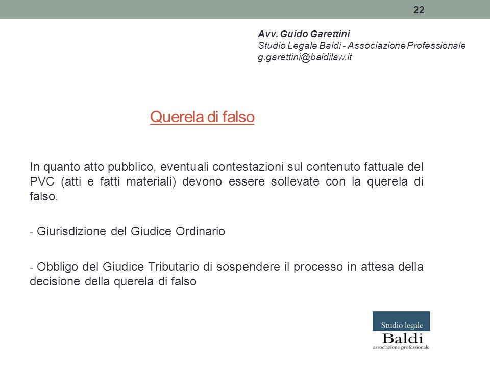 Avv. Guido Garettini Studio Legale Baldi - Associazione Professionale. g.garettini@baldilaw.it. Querela di falso.