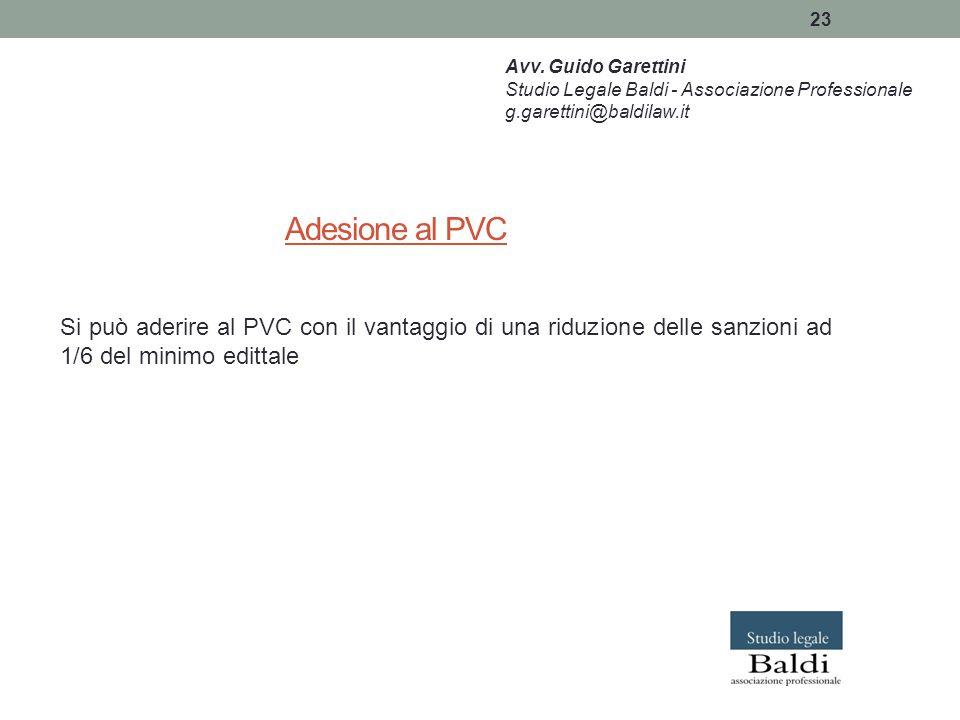 Avv. Guido Garettini Studio Legale Baldi - Associazione Professionale. g.garettini@baldilaw.it. Adesione al PVC.