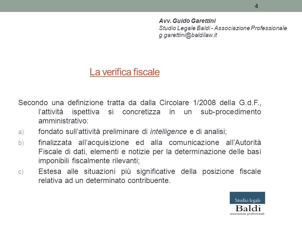 Avv. Guido Garettini Studio Legale Baldi - Associazione Professionale. g.garettini@baldilaw.it. La verifica fiscale.