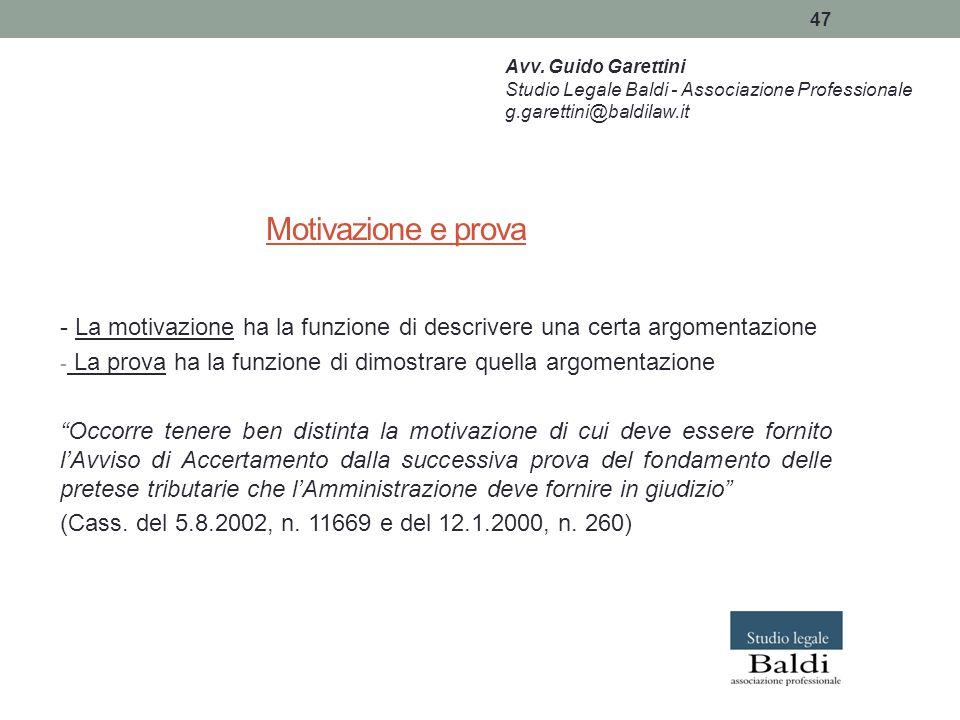 Avv. Guido Garettini Studio Legale Baldi - Associazione Professionale. g.garettini@baldilaw.it. Motivazione e prova.