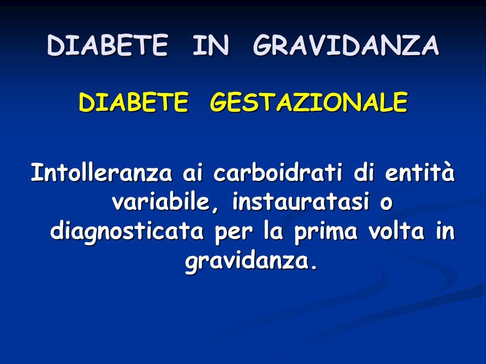 DIABETE IN GRAVIDANZA DIABETE GESTAZIONALE