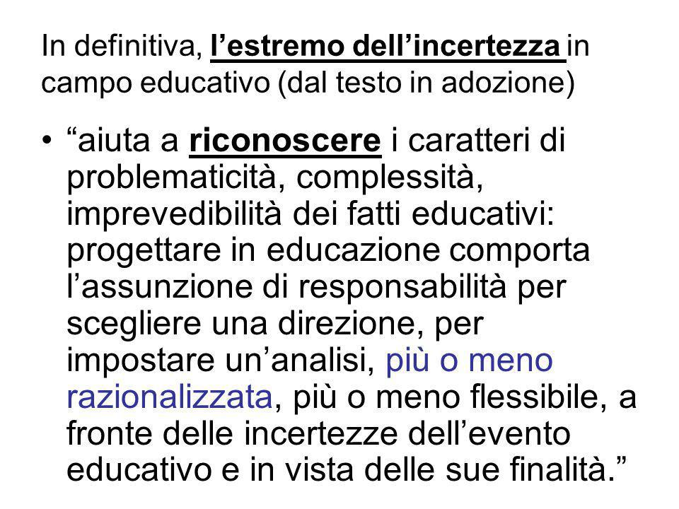 In definitiva, l'estremo dell'incertezza in campo educativo (dal testo in adozione)