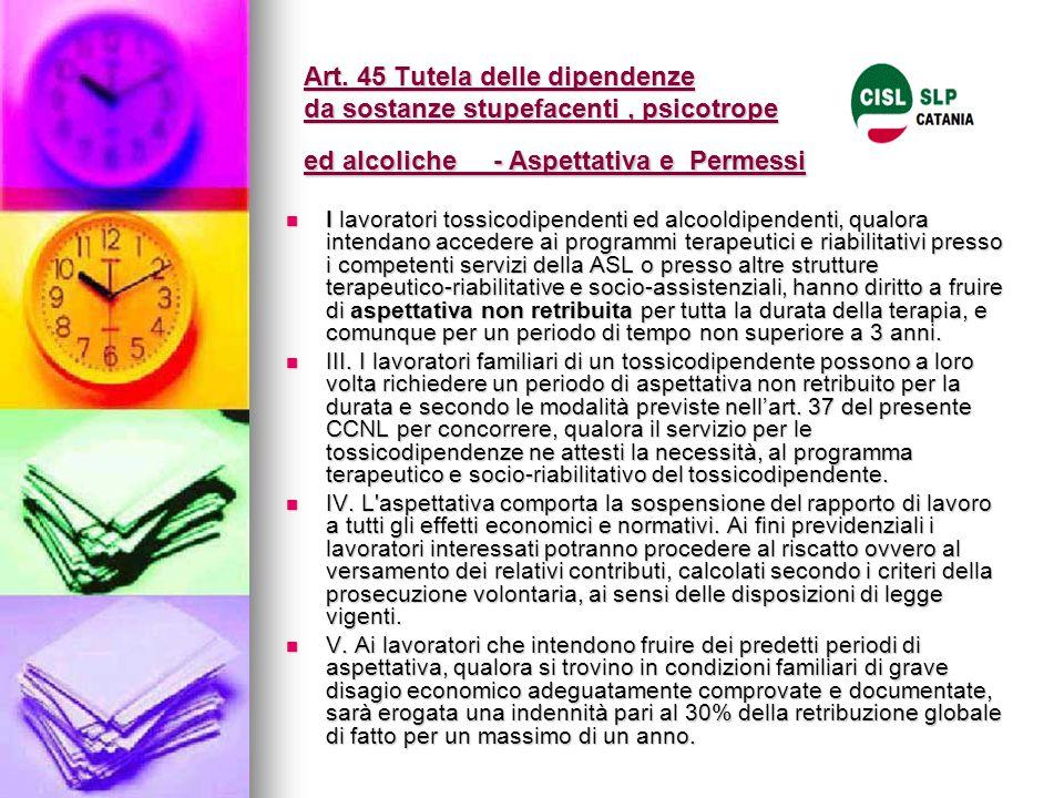 Art. 45 Tutela delle dipendenze da sostanze stupefacenti , psicotrope ed alcoliche - Aspettativa e Permessi