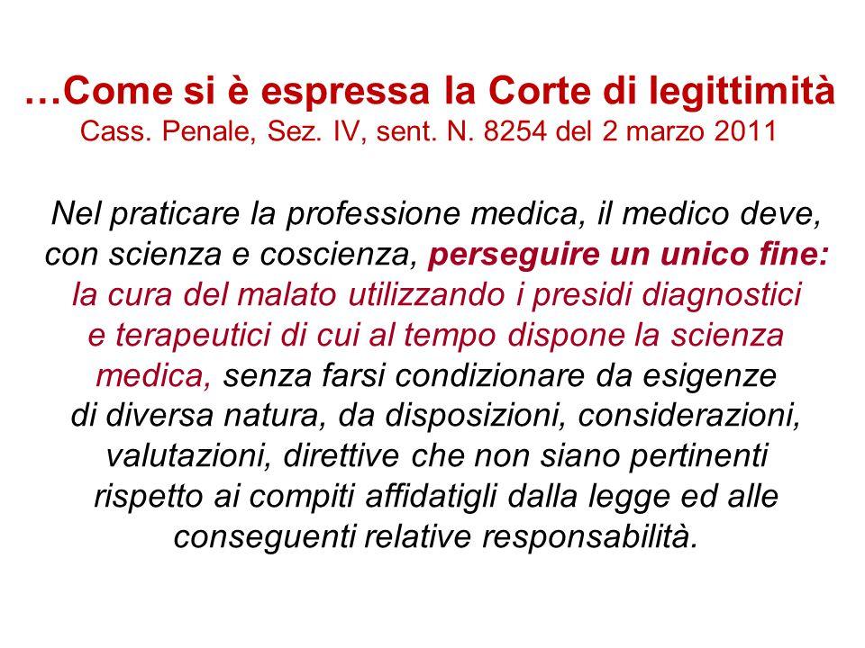 …Come si è espressa la Corte di legittimità Cass. Penale, Sez. IV, sent. N. 8254 del 2 marzo 2011