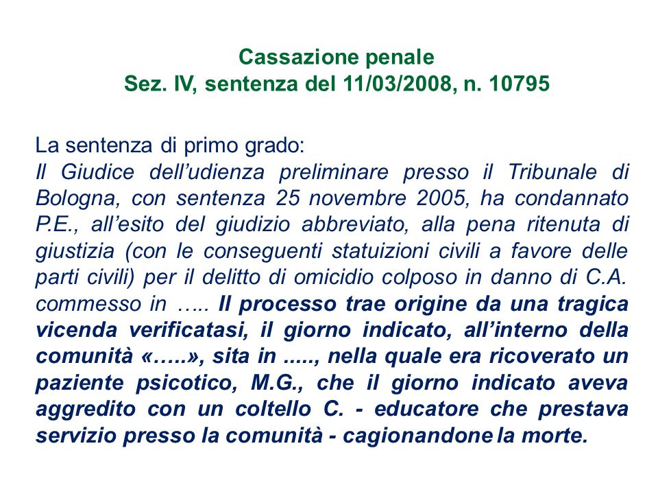 Cassazione penale Sez. IV, sentenza del 11/03/2008, n. 10795. La sentenza di primo grado: