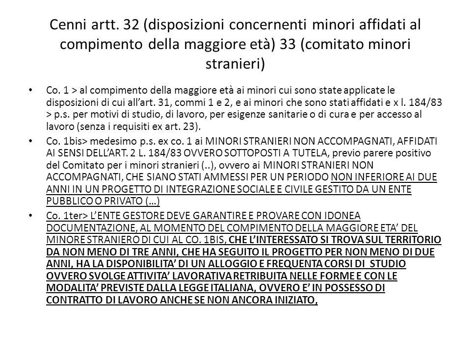 Cenni artt. 32 (disposizioni concernenti minori affidati al compimento della maggiore età) 33 (comitato minori stranieri)