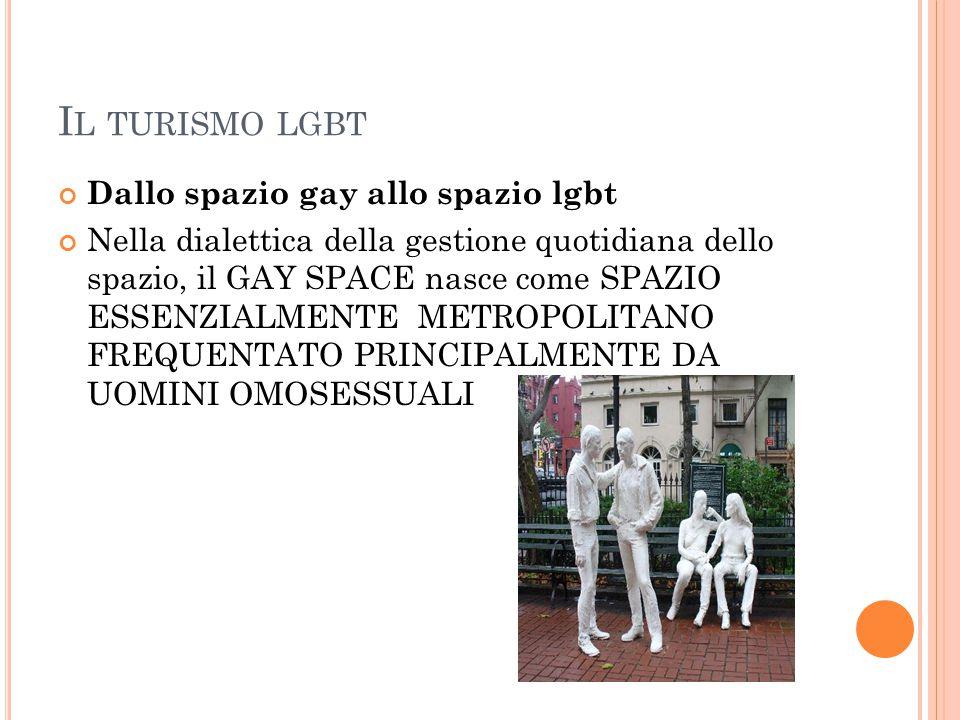 Il turismo lgbt Dallo spazio gay allo spazio lgbt