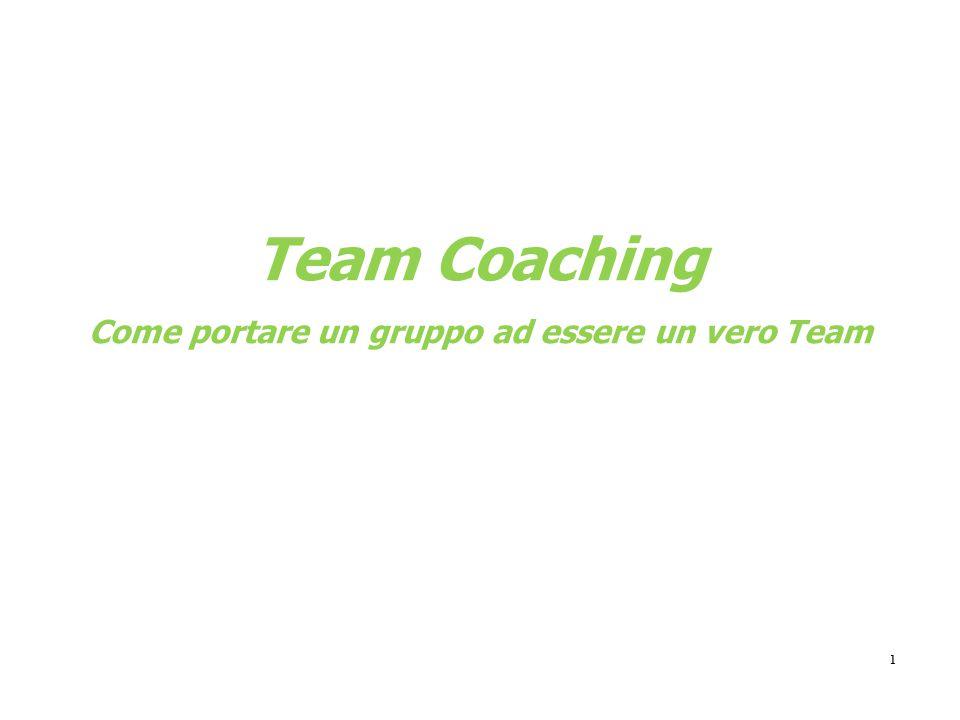 Team Coaching Come portare un gruppo ad essere un vero Team
