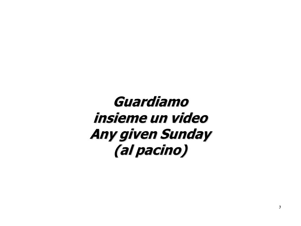 Guardiamo insieme un video Any given Sunday (al pacino)