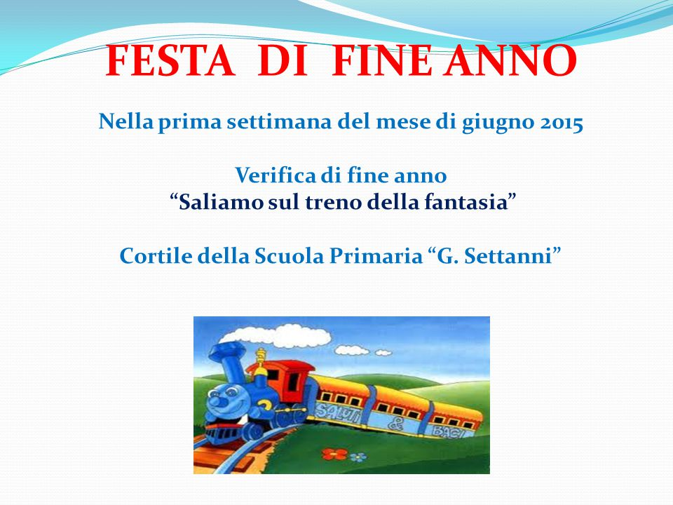 FESTA DI FINE ANNO Nella prima settimana del mese di giugno 2015