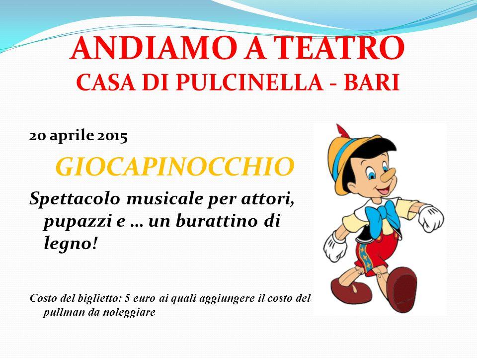 ANDIAMO A TEATRO CASA DI PULCINELLA - BARI