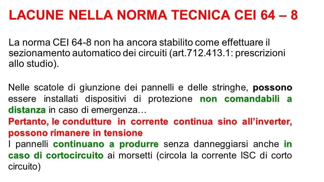 LACUNE NELLA NORMA TECNICA CEI 64 – 8 La norma CEI 64-8 non ha ancora stabilito come effettuare il sezionamento automatico dei circuiti (art.712.413.1: prescrizioni allo studio).