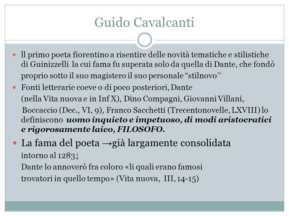Guido Cavalcanti La fama del poeta →già largamente consolidata