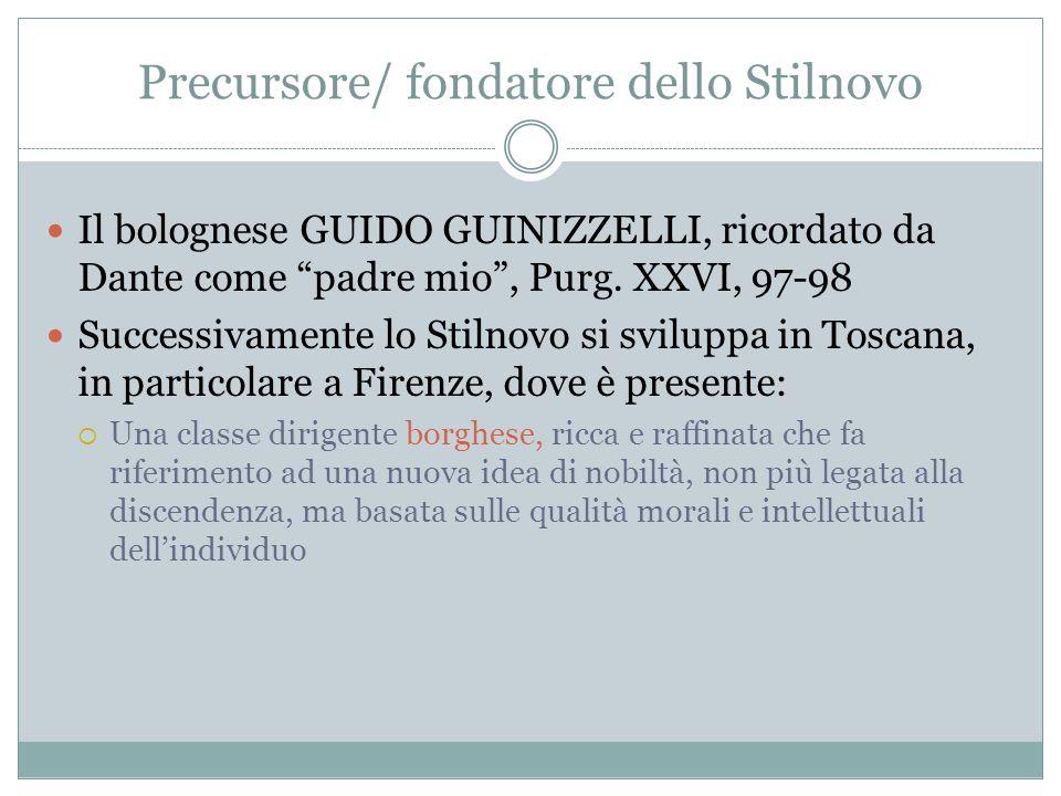 Precursore/ fondatore dello Stilnovo