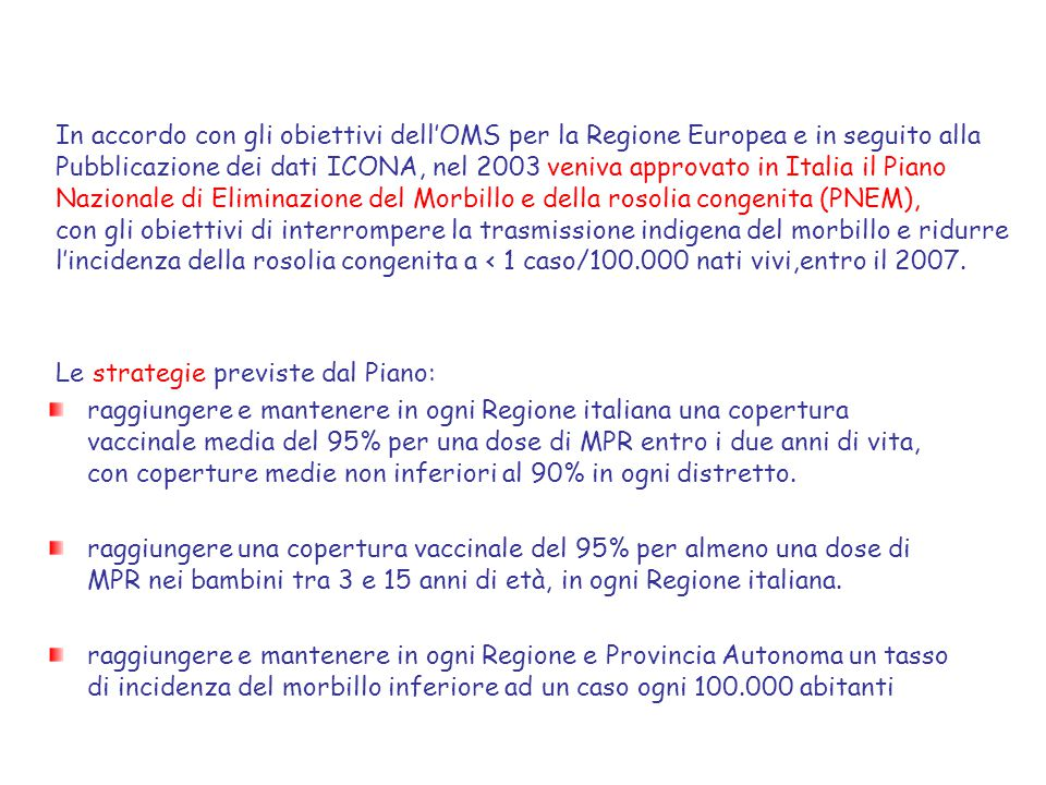 In accordo con gli obiettivi dell'OMS per la Regione Europea e in seguito alla