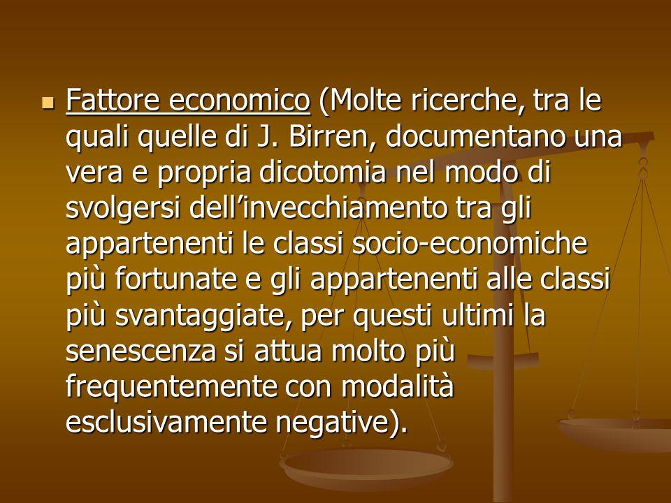 Fattore economico (Molte ricerche, tra le quali quelle di J