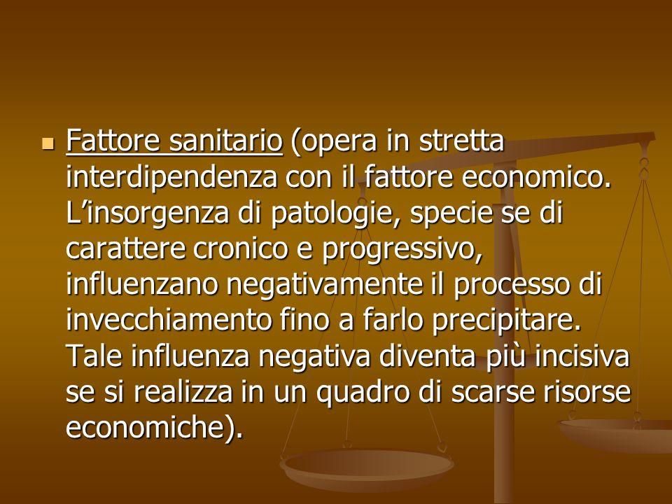 Fattore sanitario (opera in stretta interdipendenza con il fattore economico.