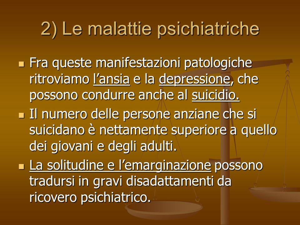 2) Le malattie psichiatriche