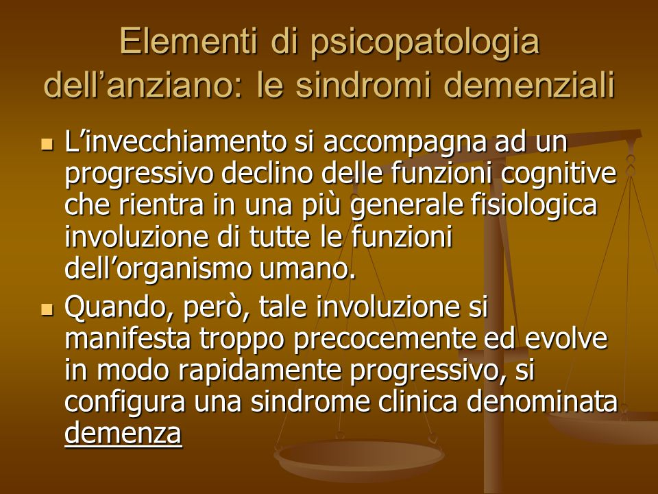 Elementi di psicopatologia dell'anziano: le sindromi demenziali
