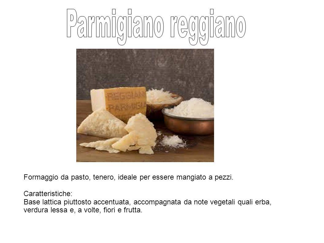 Parmigiano reggiano Formaggio da pasto, tenero, ideale per essere mangiato a pezzi. Caratteristiche: