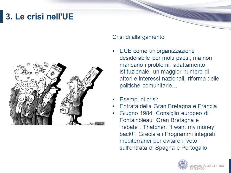 3. Le crisi nell UE Crisi di allargamento