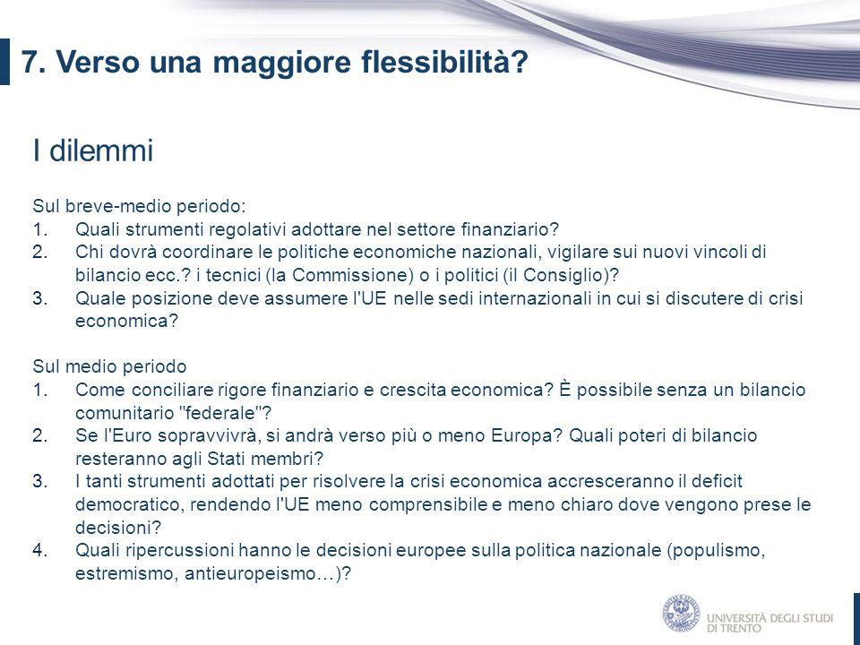 7. Verso una maggiore flessibilità