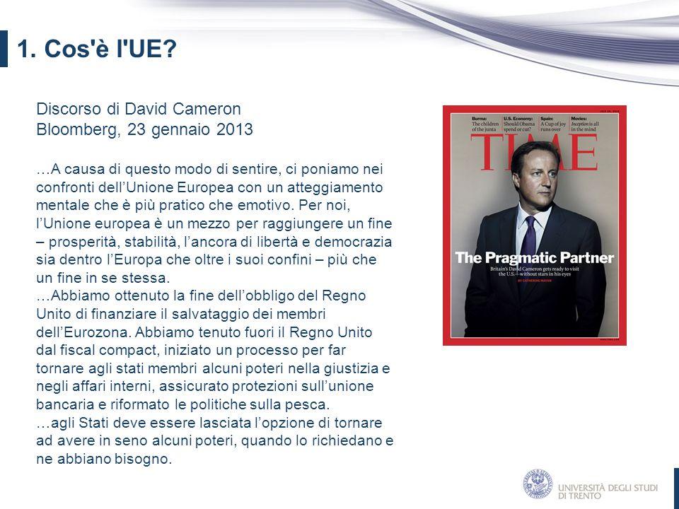 1. Cos è l UE Discorso di David Cameron Bloomberg, 23 gennaio 2013