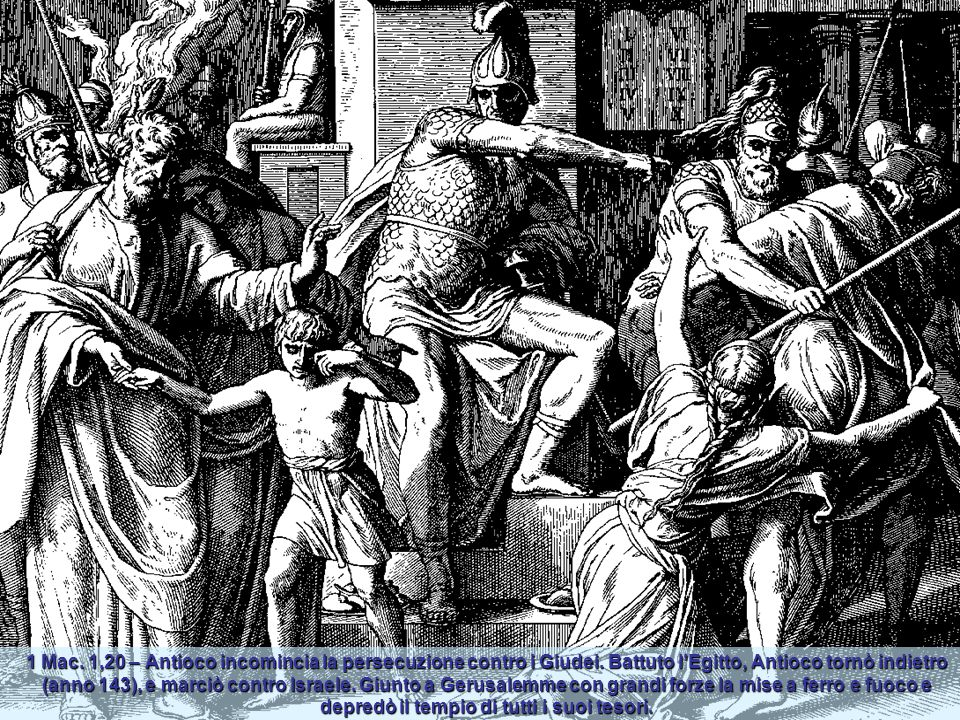 1 Mac. 1,20 – Antioco incomincia la persecuzione contro i Giudei